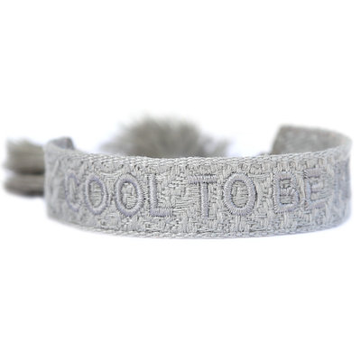 Woven bracelet cool to be kind light grey